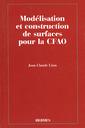 Couverture de l'ouvrage Modélisation et construction de surfaces pour la CFAO