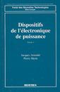 Couverture de l'ouvrage Dispositifs de l'électronique de puissance Tome 1 : diodes et transistors à effet de champ