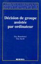 Couverture de l'ouvrage Décision de groupe assistée par ordinateur