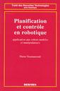 Couverture de l'ouvrage Planification et contrôle en robotique: application aux robots mobiles et manipulateurs
