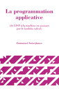 Couverture de l'ouvrage La programmation applicative (de LISP à la machine en passant par le lambda-calcul)