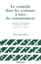 Couverture de l'ouvrage Le contrôle dans les systèmes à base de connaissances: Contribution à l'épistémologie de l'intelligence artificielle