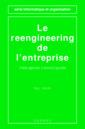 Couverture de l'ouvrage Le reengineering de l'entreprise : l'entreprise reconfigurée (2ème édition) (Série informatique et organisation)
