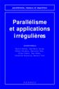 Couverture de l'ouvrage Parallélisme et applications irrégulières