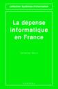 Couverture de l'ouvrage La dépense informatique en France