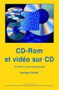 Couverture de l'ouvrage CD-ROM et vidéo sur CD (2e éd. revue et augmentée)