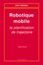 Couverture de l'ouvrage Robotique mobile : la planification de trajectoire