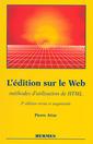 Couverture de l'ouvrage L'édition sur le Web : méthodes d'utilisation de HTML (2ème édition revue et augmentée)