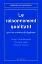 Couverture de l'ouvrage Le raisonnement qualitatif pour les sciences de l'ingénieur