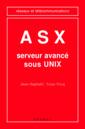 Couverture de l'ouvrage ASX, serveur avancé sous UNIX