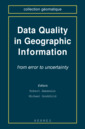 Couverture de l'ouvrage Data quality in geographic information from error to uncertainty