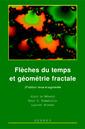 Couverture de l'ouvrage Flèches du temps et géométrie fractale
