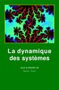 Couverture de l'ouvrage La dynamique des systèmes, complexité et chaos