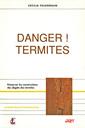 Couverture de l'ouvrage Danger ! Termites. Préserver les constructions des dégâts des termites (Coll. Le point sur les techniques)