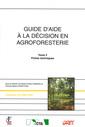 Couverture de l'ouvrage Guide d'aide à la décision en agroforesterie Tome 2 : fiches techniques (Coll. Le point sur)