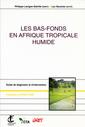 Couverture de l'ouvrage Les bas-fonds en Afrique tropicale humide. Guide de diagnostic et d'intervention (Coll. le point sur, N° 27)