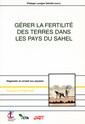 Couverture de l'ouvrage Gérer la fertilité des terres dans les pays du Sahel. Diagnostic et conseils aux paysans (Coll. le point sur, N° 28)