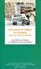 Couverture de l'ouvrage Journaux et radios en Afrique aux XIXe et XXe siècles (Formation pratique à la presse en Afrique)