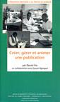 Couverture de l'ouvrage Créer, gérer et animer une publication (Formation pratique à la presse en Afrique)