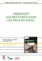 Couverture de l'ouvrage Aménager les bas-fonds dans les pays du Sahel. Guide d'appui à la maîtrise d'ouvrage locale