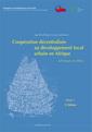 Couverture de l'ouvrage Coopération décentralisée au développement local urbain en Afrique : pratiques en débat (en 2 volumes)