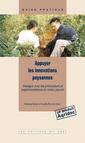 Couverture de l'ouvrage Appuyer les innovations paysannes. Dialogue avec les producteurs et expérimentations en milieu paysan (Guide pratique)