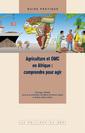 Couverture de l'ouvrage Agriculture et OMC en Afrique : comprendre pour agir (avec CD-ROM)