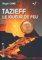 Couverture de l'ouvrage Tazieff, le joueur de feu