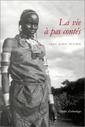 Couverture de l'ouvrage La vie à pas contés génération, âge et société dans les hautes terres du kénya (meru tigania-igembe) collection sociétés africaines, 9 1999