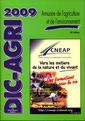 Couverture de l'ouvrage DIC-AGRI 2009 : annuaire de l'agriculture et de l'environnement