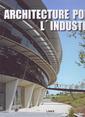 Couverture de l'ouvrage Architecture pour l'industrie