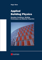 Couverture de l'ouvrage Applied building physics: boundary conditions, building performance and material properties (paperback)