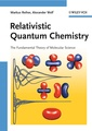 Couverture de l'ouvrage Relativistic quantum chemistry : The fun damental theory of molecular science