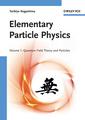 Couverture de l'ouvrage Elementary particle physics. Volume 1. Quantum field theory & particles