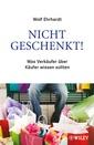 Couverture de l'ouvrage Nicht geschenkt! : was verkäufer über käufer wissen sollten (paper)