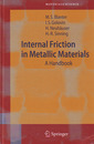 Couverture de l'ouvrage Internal friction in metallic materials: a handbook (paperback) previously published in hardcover (series: springer series in materials science)