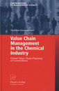 Couverture de l'ouvrage Value chain management in the chemical industry: Global value chain planning of commodities (Contributions to management science)
