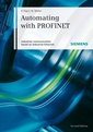Couverture de l'ouvrage Automating with PROFINET: Industrial communication based on industrial ethernet