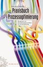 Couverture de l'ouvrage Praxisbuch prozessoptimierung : management und kennzahlensysteme als basis für den geschäftserfolg