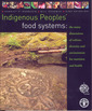 Couverture de l'ouvrage Indigenous peoples'food systems: the many dimensions of culture, diversity and environment for nutrition and health
