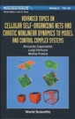 Couverture de l'ouvrage Advanced topics on cellular self-organizing nets & chaotic nonlinear dynamics to model & control complex systems