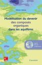 Couverture de l'ouvrage Modélisation du devenir des composés organiques dans les aquifères