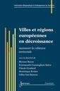 Couverture de l'ouvrage Villes et régions européennes en décroissance