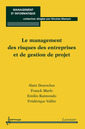 Couverture de l'ouvrage Le management des risques des entreprises et de gestion de projet