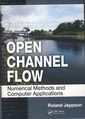 Couverture de l'ouvrage Open channel flow. Numerical methods and computer applications