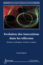 Couverture de l'ouvrage Évolution des innovations dans les télécoms