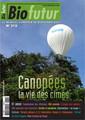 Couverture de l'ouvrage Biofutur N° 315 : Canopées la vie des cimes (Novembre 2010)