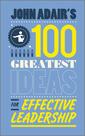 Couverture de l'ouvrage John ADAIR's 100 greatest ideas for effective leadership