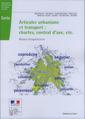 Couverture de l'ouvrage Articuler urbanisme et transport : chartes, contrat d'axe, etc. Retour d'expériences