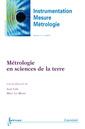 Couverture de l'ouvrage Métrologie en sciences de la terre (Instrumentation Mesure Métrologie Volume 10 N° 3-4/Juillet-Décembre 2010)